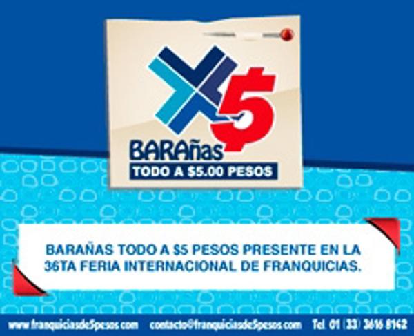Barañas todo a $5 pesos presente en la 36 Feria Internacional de Franquicias
